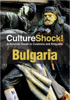 Bulgaria: A Survival Guide to Customs and Etiquette