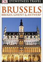 Brussels, Bruges, Ghent and Antwerp (Eyewitness Travel Guides)