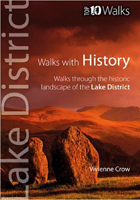LAKE DISTRICT WALKS WITH HISTORY